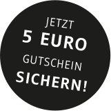 Jetzt 5 Euro Gutschein sichern!